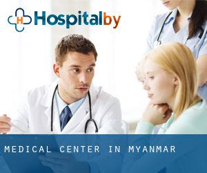 Medical Center in Myanmar