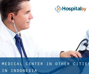 Medical Center in Other Cities in Indonesia