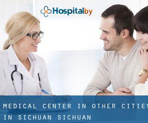 Medical Center in Other Cities in Sichuan (Sichuan)