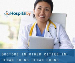 Doctors in Other Cities in Henan Sheng (Henan Sheng)