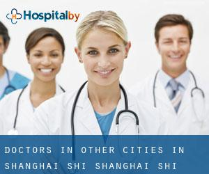 Doctors in Other Cities in Shanghai Shi (Shanghai Shi)
