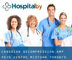 CANADIAN DECOMPRESSION & PAIN CENTRE (Midtown Toronto)