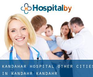 Kandahar hospital (Other Cities in Kandahār, Kandahār)