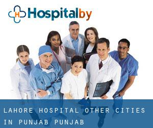 Lahore Hospital (Other Cities in Punjab, Punjab)