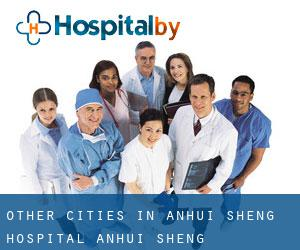 Other cities in Anhui Sheng Hospital (Anhui Sheng)