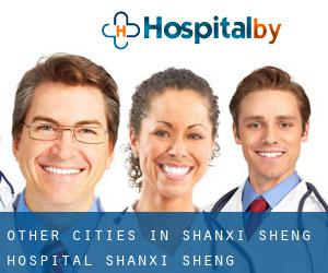 Other cities in Shanxi Sheng Hospital (Shanxi Sheng)