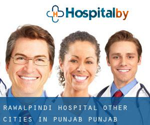 Rawalpindi Hospital (Other Cities in Punjab, Punjab)
