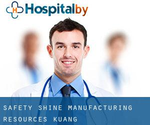 Safety Shine Manufacturing Resources Kuang