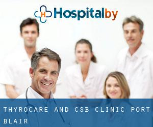 Thyrocare and CSB Clinic (Port Blair)