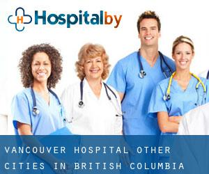 Vancouver Hospital (Other Cities in British Columbia, British Columbia)